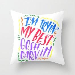 I'm Tryin' My Best Throw Pillow