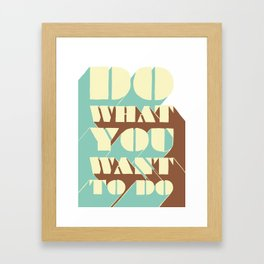Do What You Want To Do - A Positive Attitude Framed Art Print