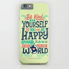 Be kind to yourself iPhone 6 Slim Case