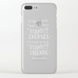 STAND UP TO OUR FRIENDS - HP1 DUMBLEDORE QUOTE Clear iPhone Case