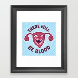 Crazed Uterus, There Will Be Blood Framed Art Print