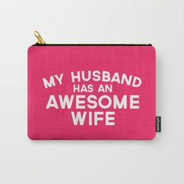 Husband Awesome Wife Quote Carry-All Pouch