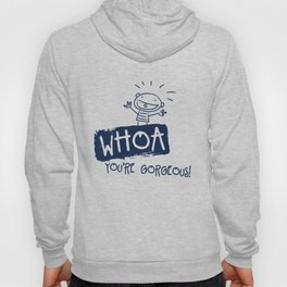 Whoa You Are Gorgeous Funny Drawn Boy Hoody