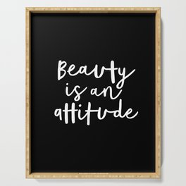 Beauty is an Attitude black and white monochrome typography poster design home wall bedroom decor Serving Tray