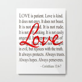 Love is Patient, Love is Kind. Metal Print