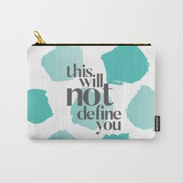 This Will Not Define You Carry-All Pouch