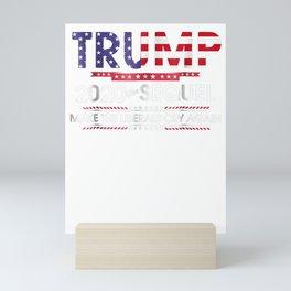 Trump 2020 The Sequel Make Liberals Cry Again Tshirt Mini Art Print