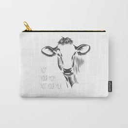 Not your mom, not your milk Carry-All Pouch