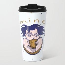 this coffee is mine Metal Travel Mug