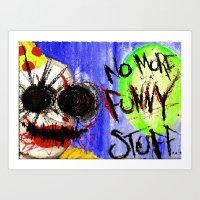 No More Funny Stuff Art Print