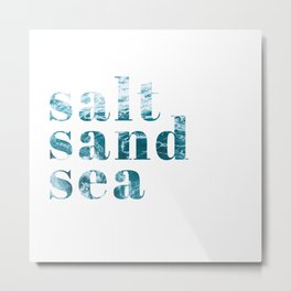 salt sand sea Metal Print