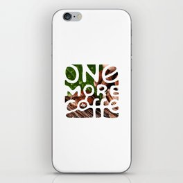 One more coffee iPhone Skin