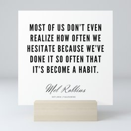 49 | Mel Robbins Quotes | 190802 Mini Art Print