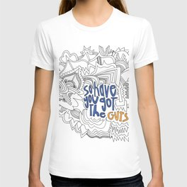 So Have You Got The Guts T-shirt