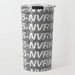 Nevermind Travel Mug