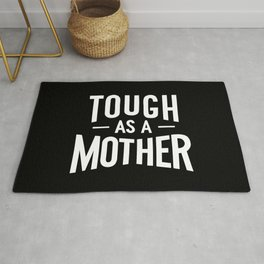 Tough as a Mother - Black and White Rug
