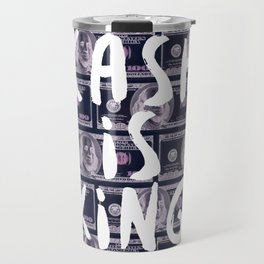 Cash is King Travel Mug
