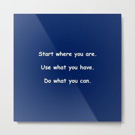 Start where you are - Arthur Ashe - navy blue print Metal Print