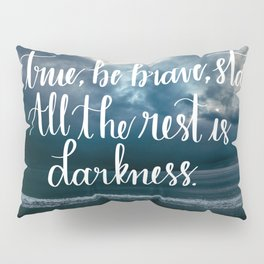 Be True, Be Brave, Stand Pillow Sham