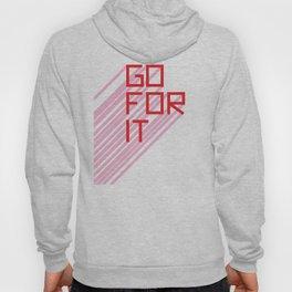 Go For It Hoody