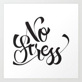 Stressless Art Print