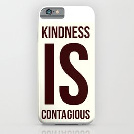 Kindness is contagios iPhone Case