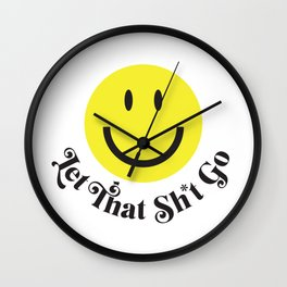 Let That Sh*t Go Wall Clock