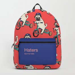 Haters Gonna Hate Pug Backpack