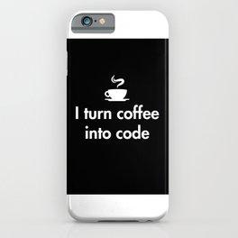I turn coffee into code iPhone Case