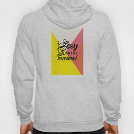 Stay Sexy Hoody