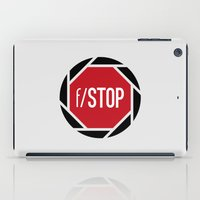 aperture iPad Cases featuring f/STOP SIGN by Sandhill