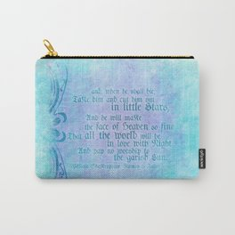 """' Take him and cut him out in little Stars"""" Romeo & Juliet - Shakespeare Love Quotes Carry-All Pouch"""