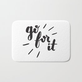 Go For It Inspiring Quote Calligraphy Bath Mat