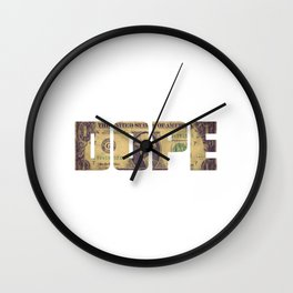 """""""Dope Money"""" tee design. Perfect tee to mock your friends! Go grab yours and for your family too!  Wall Clock"""