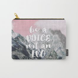 Be a voice not an eco Carry-All Pouch