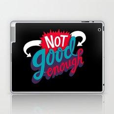 Not Good Enough Laptop & iPad Skin