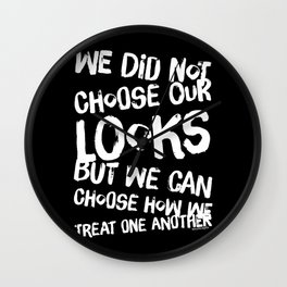 We Can Choose how we treat one another Wall Clock