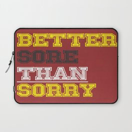 Better Sore than Sorry Tone It Up, Workout and Motivation Quote Laptop Sleeve