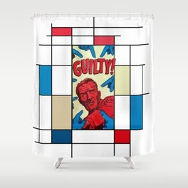You are guilty! Shower Curtain
