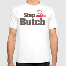 Step aside Butch Mens Fitted Tee X-LARGE White
