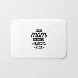 Proud Mom Of Three Freaking Awesome Kids Bath Mat