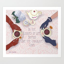 Sisters are the chocolate chips in cookies of life Art Print