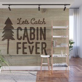 Lets Catch Cabin Fever Wall Mural