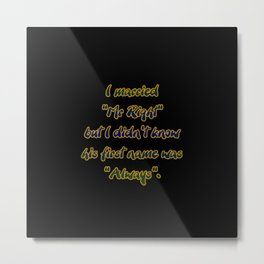 "Funny One-Liner ""Marry Mr Right"" Joke Metal Print"