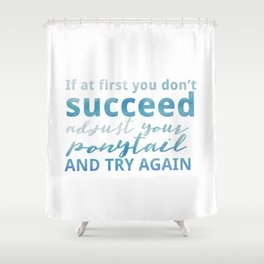 Adjust Your Ponytail Shower Curtain