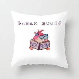 Break Books, Not Hearts Throw Pillow