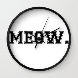 Meow. - Black on White Wall Clock