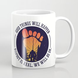 Bigfoot Is Real Coffee Mug