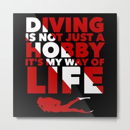 Scuba diving is my way of life Metal Print