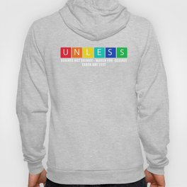 Unless Science Not Silence Hoody